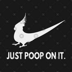 birb memes shirt trending shirt just poop on it tshirt parody Cockatiel, Budgies, Cute Animal Memes, Cute Animals, Parrot Logo, Funny Parrots, Funny Memes, Hilarious, Funny Birds