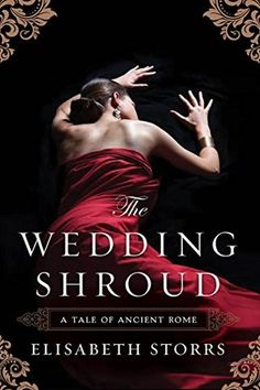 Historical Fiction Novel. Ancient Roman/Etruscan Fiction. The Wedding Shroud by Elisabeth Storrs. 1st in a series.