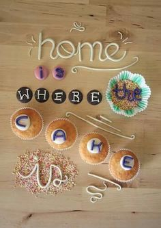 And home is where I'm baking it:)