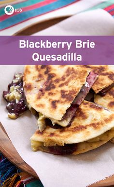 Between two buttery tortillas, the brie melts into rich cheesy lava, and the sweet fragrant blackberry serves as an eye-popping accent.