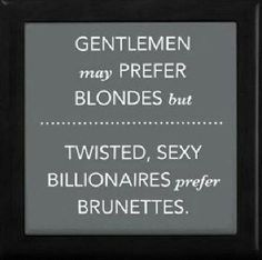 Christian Grey (and my hunee) prefer brunettes !