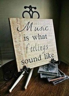 Music is what feelings sound like. This will go in my music room, the one with the baby grand piano and cello. Music Love, My Music, Live Music, Sound Music, Piano Music, Music Stuff, Rock Music, Music Quotes, Me Quotes