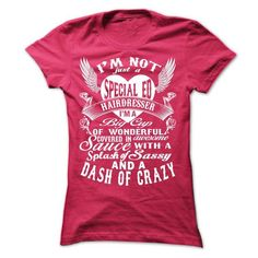 I'm not just a special ed hairdresser T Shirts, Hoodies. Get it here ==► https://www.sunfrog.com/LifeStyle/im-not-just-a-special-ed-hairdresser-Ladies.html?57074 $22.99