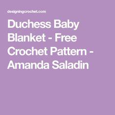 Duchess Baby Blanket - Free Crochet Pattern - Amanda Saladin