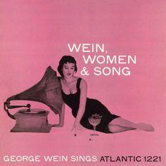 Wein, women & song - George Wein (1955)