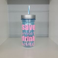 Save Water Drink Wine Mason Jar Tumbler Blue with by ElleQDesigns