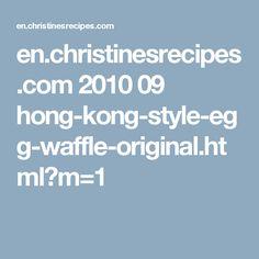 en.christinesrecipes.com 2010 09 hong-kong-style-egg-waffle-original.html?m=1