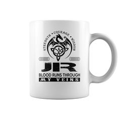 Strength Courage Wisdom JR Blood Runs Through My Veins Name Mugs #Jr