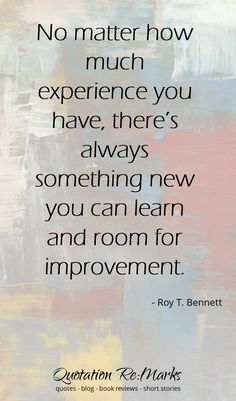There is always something new you can learn! | quote | Education | Self Improvement | Learning | Quotation Re:Marks
