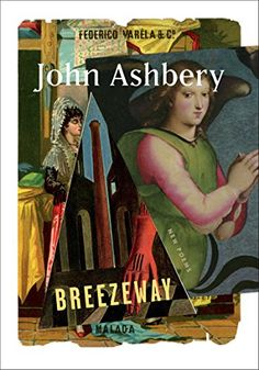 """Read """"Breezeway New Poems"""" by John Ashbery available from Rakuten Kobo. A bold, striking new collection of poems from one of America's most influential and inventive poets. Great Books To Read, New Books, Good Books, Reading Lists, Book Lists, Great Poems, New York School, Collection Of Poems, American Poets"""