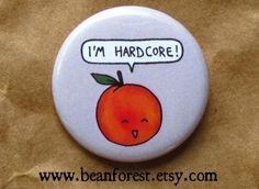 "i'm hardcore - cute peach pin silly kawaii fruit button 1.25"" pinback button badge magnet"