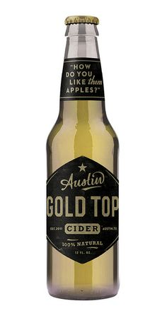 Gold top cider>> if I ever get back to TX ill have to try this http://www.austineastciders.com/availability.html