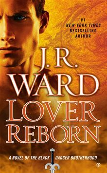 Lover Reborn: A Novel of the Black Dagger Brotherhood by J.R. Ward. Get it on #Kobo: http://www.kobobooks.com/ebook/Lover-Reborn-Novel-Black-Dagger/book-jR2GLq0CmEOoSdjtdWEjaQ/page1.html