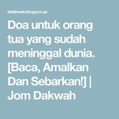 Doa untuk orang tua yang sudah meninggal dunia. [Baca, Amalkan Dan Sebarkan!]   Jom Dakwah Doa, Islamic Quotes, Quran, Religion, Faith, Education, Motivation, Orange, Learning