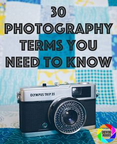 30 Photography Terms You Need To Know | Make The Move To Manual | snowingindoors.com