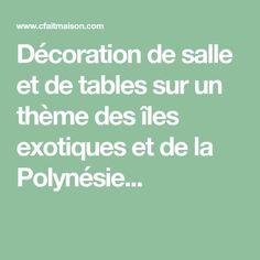 Décoration de salle et de tables sur un thème des îles exotiques et de la Polynésie... Les Themes, Decoration, Math Equations, Exotic, Room, Decor, Decorations, Decorating, Dekoration