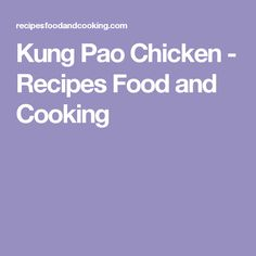 Kung Pao Chicken - Recipes Food and Cooking