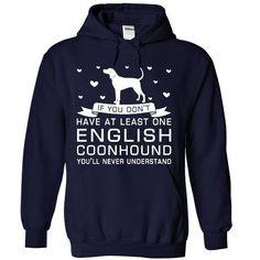 Cool #TeeForEnglish Coonhound English Coonhound - English Coonhound Awesome Shirt - (*_*)