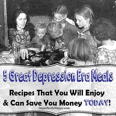 5 Great Depression Meals - recipes that you will enjoy and can save you money today.  By ImperfectlyHappy.com