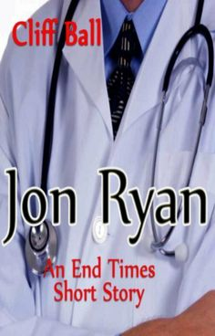 FREE for Five days: Jon Ryan: An End Times Short Story (The End Times Saga #4) by Cliff Ball, http://www.amazon.com/dp/B00E6GW8NQ/ref=cm_sw_r_pi_dp_toj.rb1E7QREM