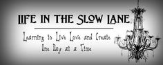 Life in the Slow Lane. . .