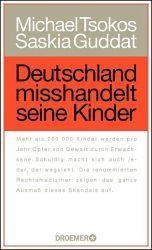 Deutschland misshandelt seine Kinder - Michael Tsokos, Saskia Guddat