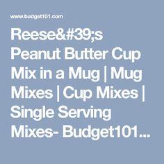 Reese's Peanut Butter Cup Mix in a Mug | Mug Mixes | Cup Mixes | Single Serving Mixes- Budget101.com
