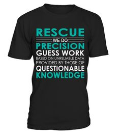 Rescue - Job Shirts  Funny Rescues T-shirt, Best Rescues T-shirt
