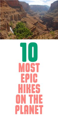 10 Most Epic Hikes On The Planet!