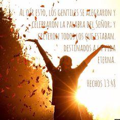 Hechos 13:48 #Happiness #Joy #Felicidad :D #Jesus #Gentiles #VidaEterna #Alégrate! #BuenasNuevas #Destinada #Believe