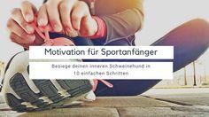 Finde die richtige und notwendige Motivation um endlich mit Sport anzufangen und den Fit zu werden. 10 einfache Tipps für mehr Motivation und um inneren Schweinehund zu überwinden, findest du in diesem Blogpost. Sport Fitness, Adidas Sneakers, Fitness Motivation, Blog, Training, Sports, Self Help, Weight Loss, Health