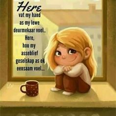 Here, vat my hand as my lewe deurmekaar voel. Here, hou my asseblief geselskap as ek eensaam voel Crazy Quotes, Sad Love Quotes, Funny Picture Quotes, Photo Quotes, True Quotes, Happy Thoughts, Positive Thoughts, I Love You God, Inspirational Qoutes