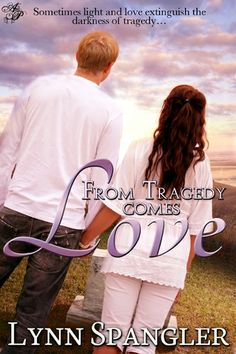 From Tragedy Comes Love by Lynn Spangler, $0.50