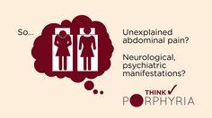 Think Porphyria -