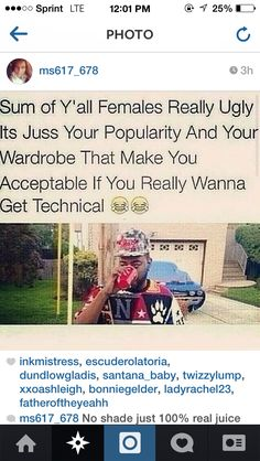 Yo fr cuz I be sein girls n they ugly asf but they swag be on point doe...smh