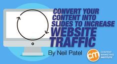 Convert Your Content Into Slides for Traffic | by @NeilPatel | #ContentMarketing #SlideShare | for Content Marketing Institute | With so many kinds of content marketing , how do you choose the best methods? In my opinion, the more content methods you use, the better. Why? Because more