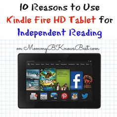 10 Reasons to Use Kindle Fire HD Tablet for Independent Reading on MommyB #backtoschool #samp