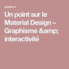 Un point sur le Material Design – Graphisme & interactivité