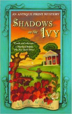 Shadows on the Ivy: An Antique Print Mystery (Antique Print Mystery Series Book 3) - Kindle edition by Lea Wait. Mystery, Thriller & Suspense Kindle eBooks @ Amazon.com.