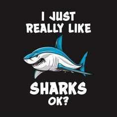BUY NOW the latest addition to Moon Ape shop: I Just Really Like Sharks - Shark Shirt - Mens Shark - Shark Lover - Unisex Shark - Shark Clothes - Shark Lover Gift - Womens Shark Save The Sharks, Cool Sharks, Shark Pictures, Shark Photos, Shark Bait, Shark Shark, Shark Diving, Megalodon Shark, Shark Tattoos
