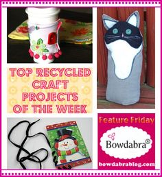 Bowdabra top recycled craft projects