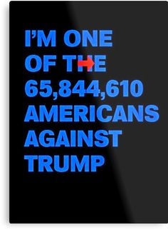 I'm One Of The MILLIONS Of Americans Against Trump