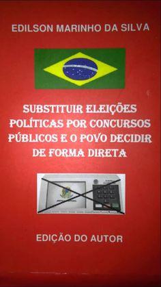 Propostas Revolucionárias Para Mudar o Sistema Político do Brasil