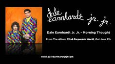 """Dale Earnhardt Jr. Jr. - Morning Thought [Audio] / """"i was born, your were born, just like me"""""""