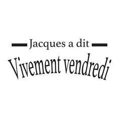 Stickers phrases marrantes Jacques A Dit, Phrases, Math Equations, Wall Art, Sticker