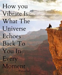 Higher vibration. How we vibrate is reflected back to us