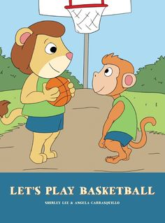 Let's Play Basketball by Shirley Lee and Angela Carrasquillo
