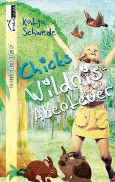 Mein Buchtipp: Chicks Wildnis-Abenteuer, bookshouse Verlag