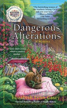 Dangerous Alterations (A Southern Sewing Circle Mystery) by Elizabeth Lynn Casey, http://www.amazon.com/dp/042524461X/ref=cm_sw_r_pi_dp_eFserb0EA6YAS
