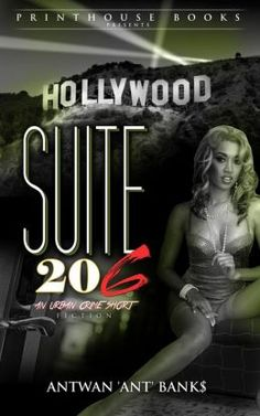 Suite 206; An Urban Crime Short..  (Another gritty street tale by Best Selling Author; ANTWAN 'ANT' BANK$